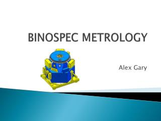 BINOSPEC METROLOGY