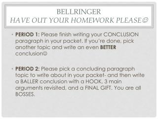 Bellringer Have out your homework please 