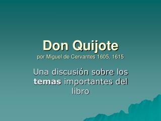 Don Quijote por Miguel de Cervantes 1605, 1615