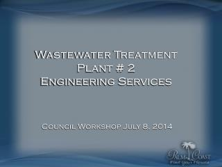 Wastewater Treatment Plant # 2  Engineering Services