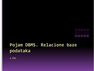Pojam DBMS.  Relacione baze podataka
