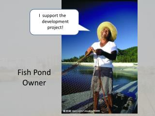 Fish Pond Owner