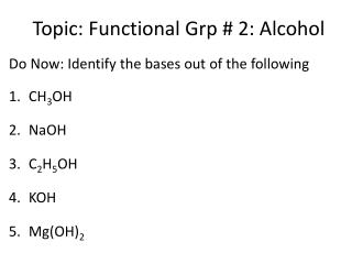 Topic: Functional  Grp  # 2: Alcohol