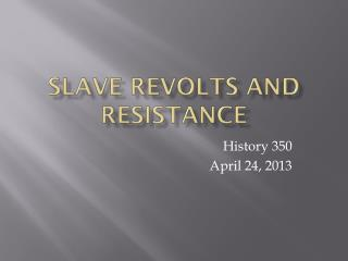 Slave Revolts and Resistance