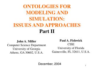 ONTOLOGIES FOR MODELING AND SIMULATION: ISSUES AND APPROACHES Part II