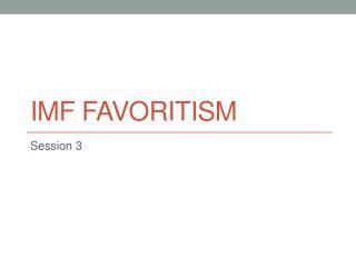 IMF FAVORITISM