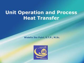 Unit Operation and Process Heat Transfer
