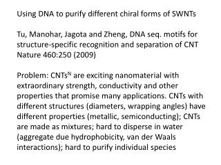 Using DNA to purify different chiral forms of SWNTs