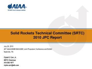 Solid Rockets Technical Committee (SRTC ) 2010 JPC Report