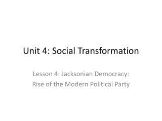 Unit 4: Social Transformation