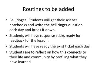 Routines to be added
