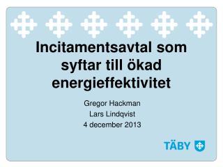Incitamentsavtal  som syftar till ökad  energieffektivitet
