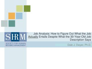 Job Analysis: How to Figure Out What the Job Actually Entails Despite What the 30-Year-Old Job Description Says