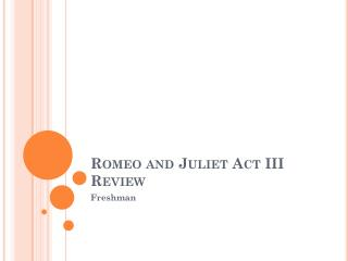Romeo and Juliet Act III Review