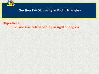 Section 7-4 Similarity in Right Triangles