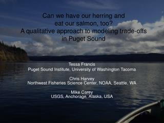 Tessa Francis Puget Sound Institute, University of Washington Tacoma