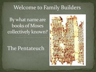 By what name are books of Moses collectively known?
