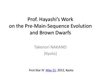 Prof. Hayashi's Work on the Pre-Main-Sequence Evolution and Brown Dwarfs
