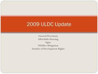 2009 ULDC Update
