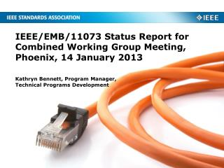 IEEE/EMB/11073 Status Report for Combined Working Group Meeting, Phoenix, 14 January 2013