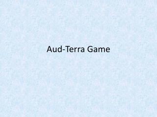 Aud -Terra Game