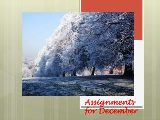 Assignments for December