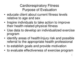 Cardiorespiratory Fitness  Purpose of Evaluation