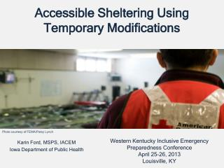 Accessible Sheltering Using Temporary Modifications