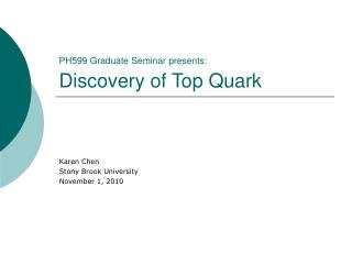 PH599 Graduate Seminar presents:  Discovery of Top Quark