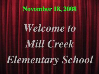 Welcome to  Mill Creek Elementary School
