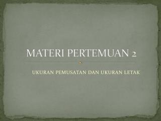 MATERI PERTEMUAN 2