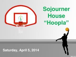 """Sojourner House  """"Hoopla"""""""