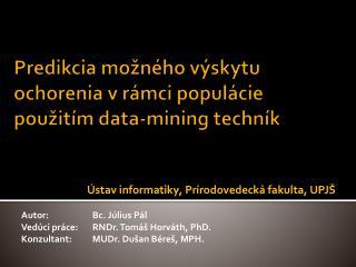 Predikcia možného výskytu ochorenia v rámci populácie použitím data-mining techník