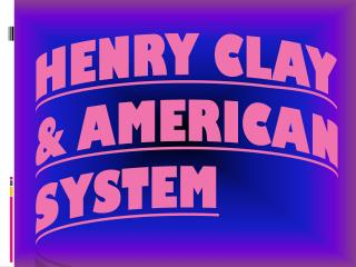 Henry Clay & American System