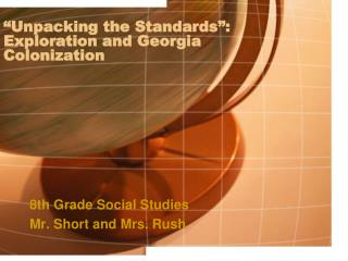 �Unpacking the Standards�: Exploration and Georgia  Colonization