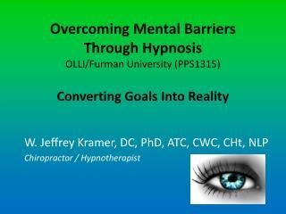 W. Jeffrey Kramer, DC, PhD,  ATC ,  CWC ,  CHt , NLP Chiropractor / Hypnotherapist