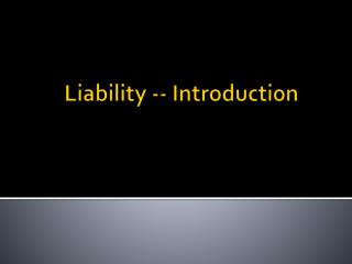Liability -- Introduction