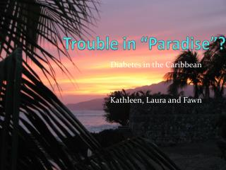 """Trouble in """"Paradise""""?"""