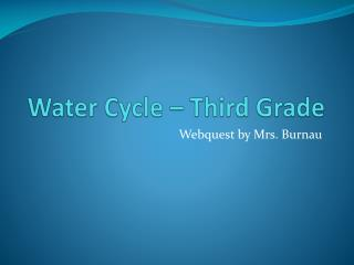 Water Cycle – Third Grade