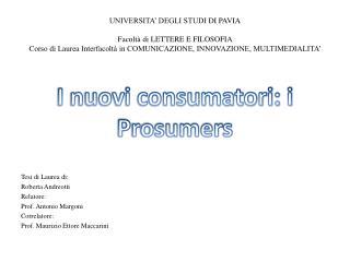 Tesi di Laurea di: Roberta Andreotti Relatore:  Prof. Antonio Margoni Correlatore: