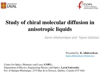 Study of chiral molecular diffusion in anisotropic liquids