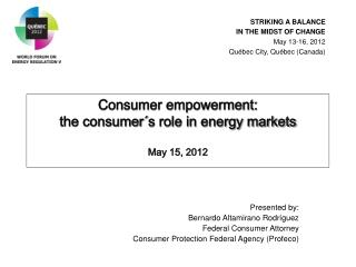 Consumer empowerment:  the consumer´s role in energy markets    May 15, 2012