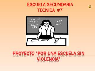 """Proyecto """"por una escuela sin violencia"""""""