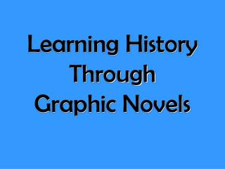 Learning History Through Graphic Novels