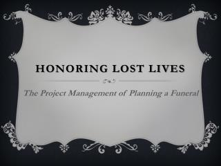 Honoring lost lives