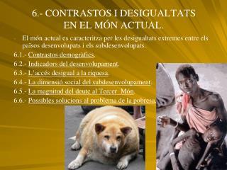 6.- CONTRASTOS I DESIGUALTATS  EN EL MÓN ACTUAL.
