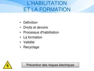 L'HABILITATION  ET LA FORMATION