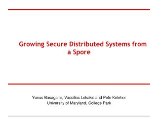 Growing Secure Distributed Systems from a Spore