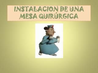 INSTALACION DE UNA MESA QUIRÚRGICA