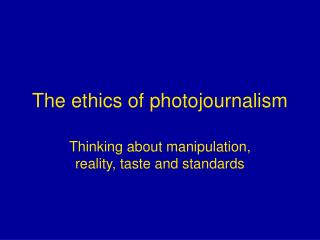 The ethics of photojournalism